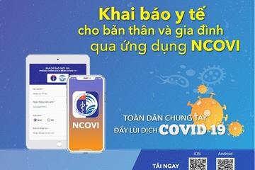 Ứng dụng NCOVI thêm tính năng mới, đã có gần 7 triệu lượt tải về