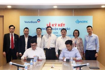 VietinBank ký kết hợp tác với Tập đoàn Pacific