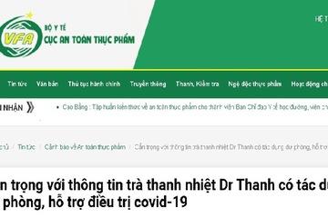 Trà thanh nhiệt Dr Thanh không có tác dụng dự phòng hỗ trợ điều trị Covid-19