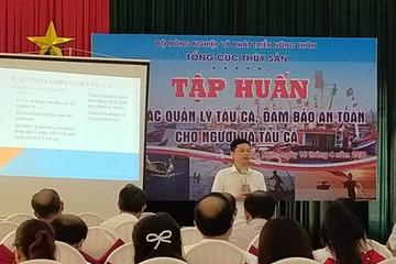 Tập huấn quản lý tàu cá, đảm bảo an toàn cho ngư dân tại Quảng Nam