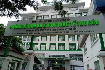 Đình chỉ hoạt động Phòng khám Thu Cúc vì từ chối vợ chồng Giám đốc Hacinco