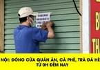Từ 0h00 ngày 13/7, Hà Nội đóng cửa nhà hàng, quán cắt tóc, dịch vụ ăn uống tại chỗ