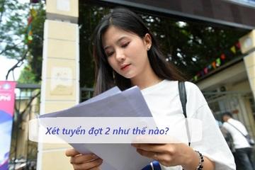Trường nào xét tuyển bổ sung đợt 2 những thí sinh 27 điểm trượt đại học?