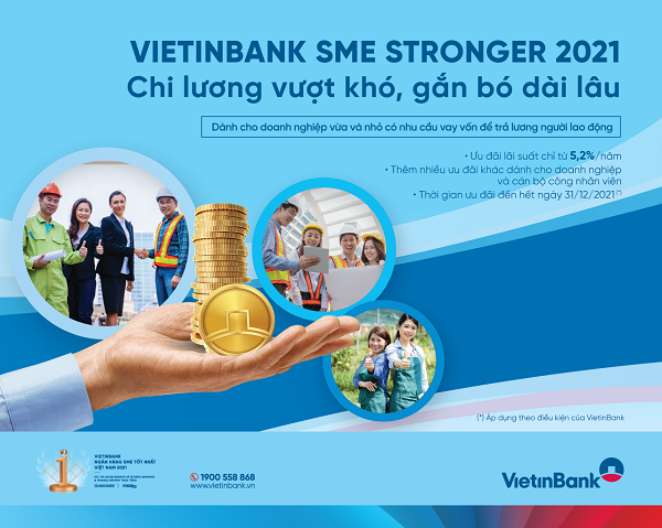 VietinBank SME Stronger 2021: Chi lương vượt khó, gắn bó dài lâu