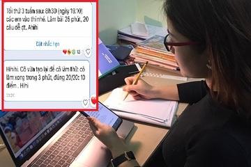 Cô giáo nhắc lịch kiểm tra trực tuyến kèm bật mí đề 'dễ ợt' nhưng câu chốt hạ mới khiến học trò 'cười ra nước mắt'!